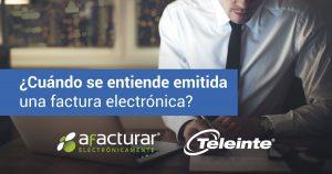 ¿Cuándo se entiende emitida una factura electrónica?