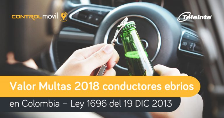 Valor multas 2018 conductores ebrios en Colombia – Ley 1696 del 19 DIC 2013