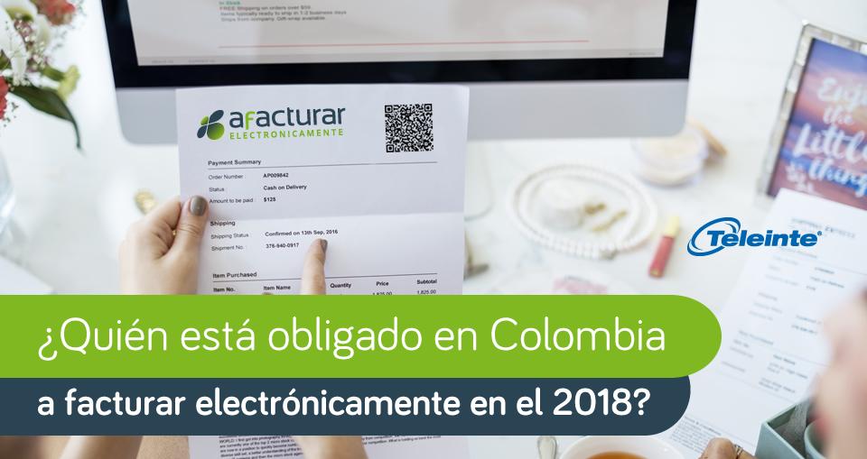 Obligados Colombia a facturar electronicamente 2018
